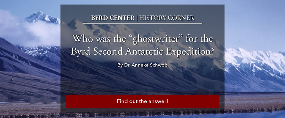 """Antarctic mountain range with text: Who was the """"ghostwriter"""" for the Byrd Second Antarctic Expedition. By Anneke Schwob."""