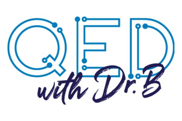QED with Dr. B.